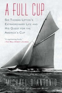 A Full Cup – Sir Thomas Lipton's Extraordinary Life and his Quest for the America's Cup